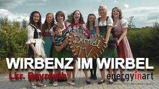 preview picture of video 'WIRBENZ IM WIRBEL mit Dirndl-TV aus der Gemeinde Speichersdorf / Bioenergieregion Bayreuth'
