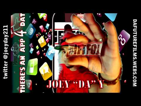Joey Da Y - There's  An App 4 Dat (new single)