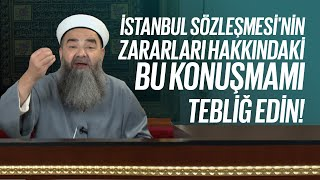İstanbul Sözleşmesi'nin Zararları Hakkındaki Bu Konuşmamı Tebliğ Edin!