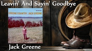 Jack Greene - Leavin' And Sayin' Goodbye