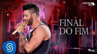 Gusttavo Lima   Final Do Fim   DVD O Embaixador (Ao Vivo)