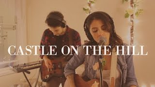 Ed Sheeran Castle On The Hill Acoustic Live Cover
