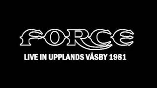 FORCE (EUROPE) - Memories (Live in Upplands Väsby 1981)