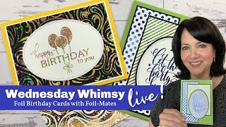 Stamp & Chat - Wednesday Whimsy - Foil Birthday Cards
