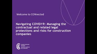 Canadian Construction Association – Navigating COVID-19 Webinar: Managing the contractual and related legal protections for construction