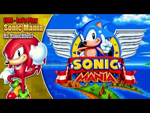 LIVE - Sonic Mania Knuckles and Knuckles Gameplay plus Super Knuckles & Debug Mode