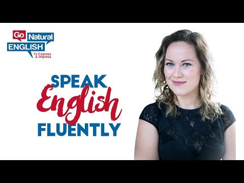 How to Speak English Fluently - Go Natural English Lesson
