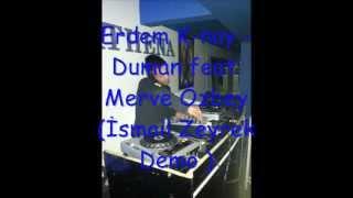 Erdem K-nay - Duman feat. Merve Özbey (İsmail Zeyrek Demo)