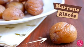🌰 COMMENT FAIRE DES MARRONS GLACÉS MAISON ? 🌰