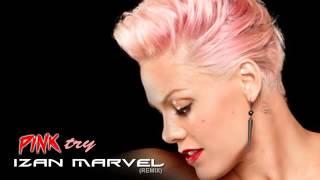 PINK.- Try.  (Izan Marvel Remix)