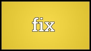 Fix Meaning