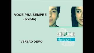 Bônus: Você Pra Sempre (Inveja) - Sandy & Junior (versão Demo)