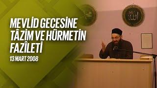 Mevlid Gecesine Tâzim ve Hürmetin Fazîleti 1. Bölüm (Fetih Mescidi) 13 Mart 2008