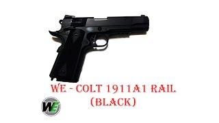 [ОБЗОР] WE - COLT 1911A1 RAIL BLACK GBB airsoft (страйкбол)