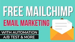 MailChimp FREE Email Marketing Tutorial with Automation, A/B Test, eCommerce Features etc