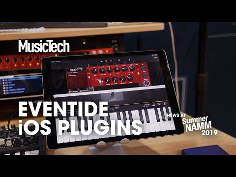 Eventide brings plugins to iOS #SummerNAMM2019