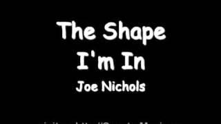 Joe Nichols The Shape Im In