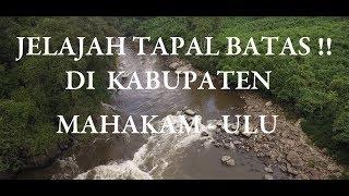 preview picture of video 'Jelajah Tapal Batas Mahakam ulu - Kalimantan Timur'
