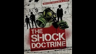 The Shock Doctrine (ENGLISH) – FULL DOCUMENTARY : The Rise of Disaster Capitalism