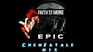 Faith No More - EPIC (ChemFatale Mix)
