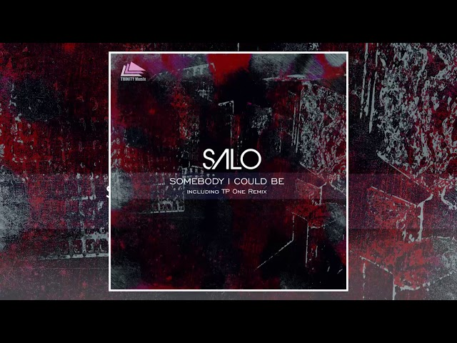 Salo - Somebody I Could Be [Official]