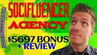 SociFluencer Agency Review, Demo, $5697 Bonus