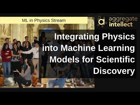 Integrating Physics into Machine Learning Models for Scientific Discovery