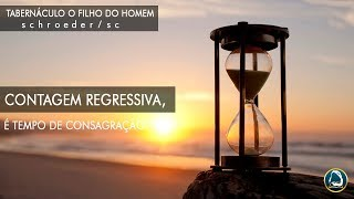 Contagem Regressiva é tempo de Consagração  02/04/2019