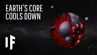 What If The Earth's Core Cooled Down?
