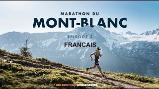 GTWS 2019 – Ep 2 Marathon du Mont-Blanc