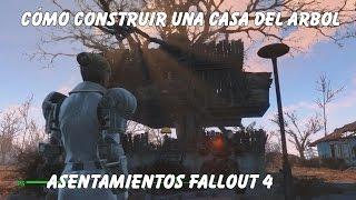 Fallout 4 - Cómo construir una Casa del Árbol