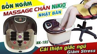 Cải thiện giấc ngủ và giảm sterss với bồn ngâm và massage chân Nikio NK-195