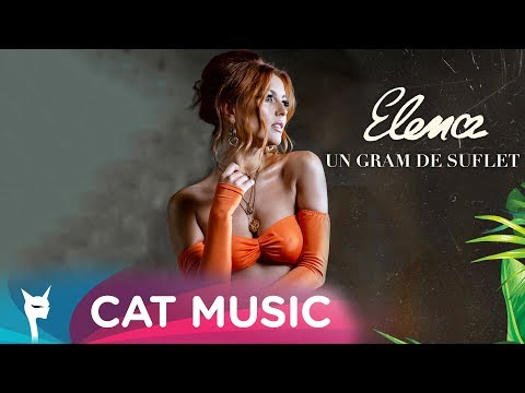 Elena – Un gram de suflet Video