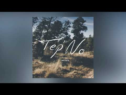 Tep No – I m evil Video