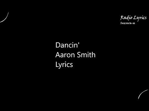 Dancin'  Aaron Smith Lyrics