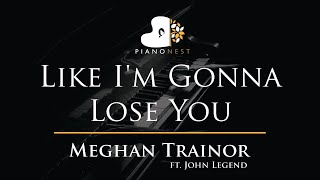 Meghan Trainor - Like I'm Gonna Lose You ft. John Legend - Piano Karaoke Instrumental Minus One