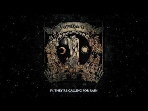 """SayWeCanFly - """"They're Calling For Rain"""" (Full Album Stream)"""