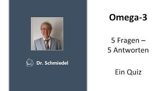 Omega-3 – 5 Fragen – 5 Antworten – Ein Quiz