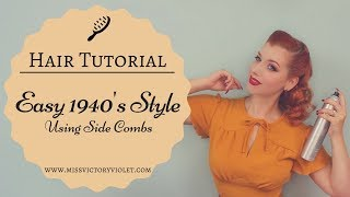 Easy 1940s Hairstyle Using Side Combs   VINTAGE HAIR TUTORIAL