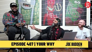 The Joe Budden Podcast - Your Why