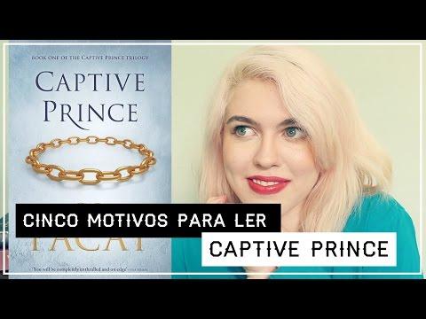 Cinco Motivos Para Ler: Trilogia Captive Prince (Príncipe Cativo), de C.S. Pacat | RAPOSISSES