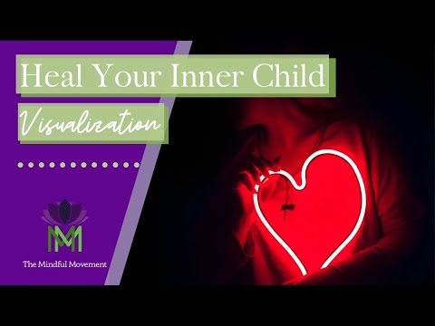 Heal Your Inner Child and Free Yourself from Old, Limiting Beliefs / Mindful Movement