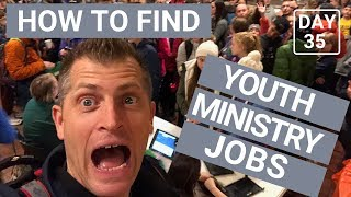 Youth Pastor Jobs - How to find them. Day 35