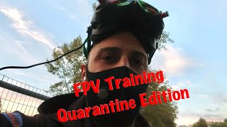 Quarantine FPV Training Session 2