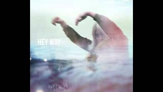 HEY WAY - Never go to sleep
