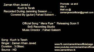 Kuch Is Tarah Zaman Khan Javed (Official)