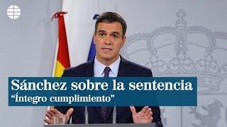 Pedro Sánchez: ?El acatamiento significa su íntegro cumplimiento?