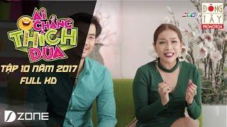 Ai Chẳng Thích Đùa Tập 10 Full HD ( 12/3/2017)