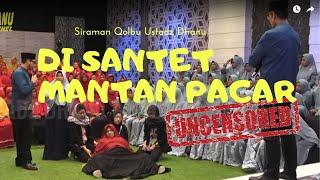 DI SANTET MANTAN PACAR -  Siraman Qolbu Uncensored