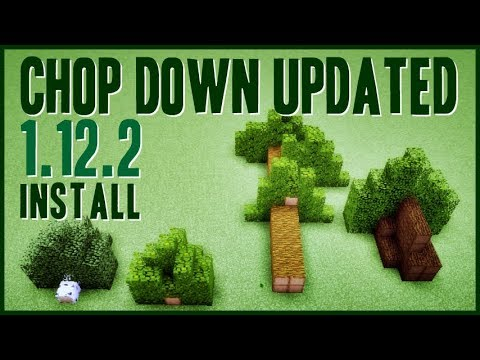 CHOP DOWN UPDATED MOD 1.12.2 minecraft - how to download and install Chop Down 1.12.2 (with forge)